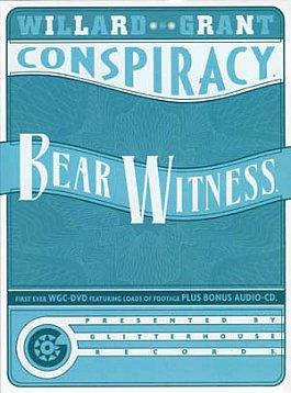 Willard Grant Conspiracy: Bear Witness (CD/DVD, Glitterhouse/Yellow Eye)