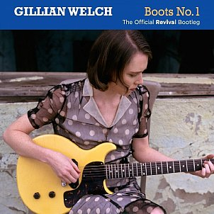 southbound welch - DOUBLE DISC OF OUTTAKES, ALTERNATIVE VERSIONS AND DEMOS OF SONGS ON GILLIAN WELCH'S 1996 CLASSIC, BREAKOUT ALBUM REVIVAL